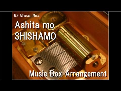 Ashita mo/SHISHAMO [Music Box]