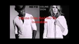 Celine Dion feat. Ne-yo ~ Incredible