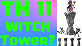 CLASH OF CLANS TH 11? WITCH TOWER!? WITCH TOWER & Flame Thrower IDEAS!