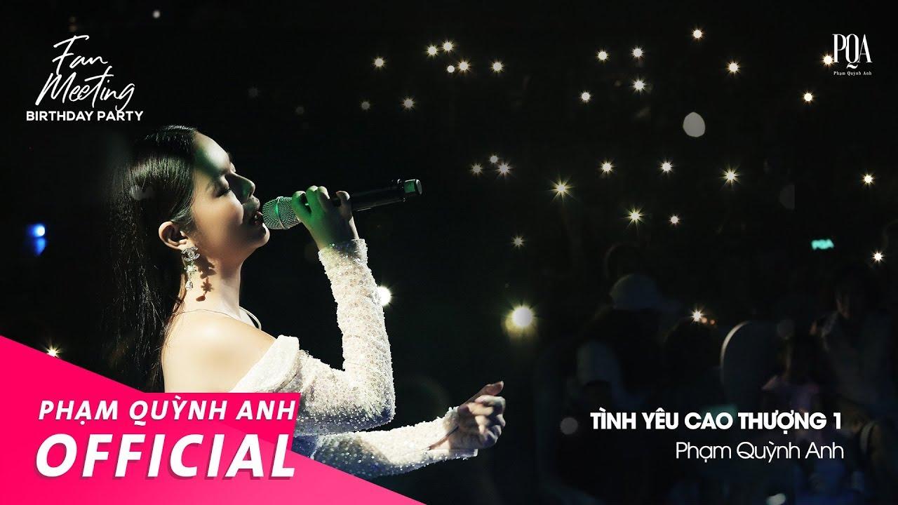 [Stay home with PQA] Tình Yêu Cao Thượng 1 | Phạm Quỳnh Anh | Fan Meeting