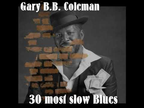 Gary B.Bn - 30 most slow Blues (Full Album)