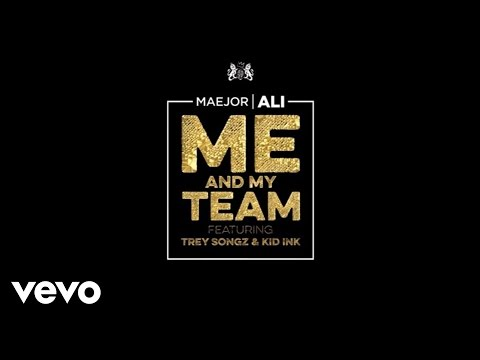 Maejor Ali - Me And My Team (Lyric Video) ft. Trey Songz, Kid Ink