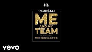 Maejor Ali - Me And My Team (Lyric Video) ft. Trey Songz, Kid Ink