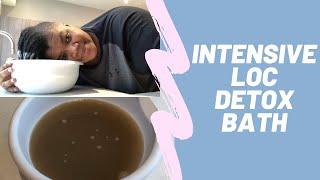 Intensive Loc Bath and Detox!