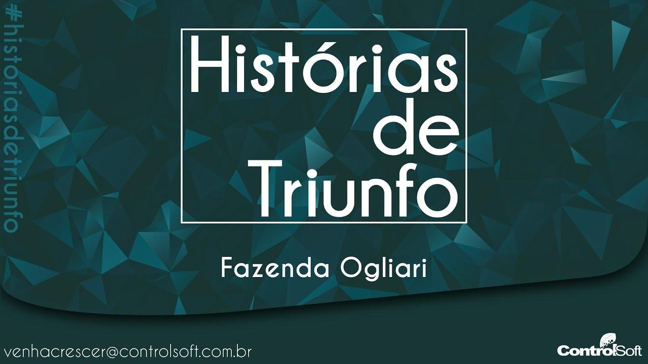 Histórias de Triunfo ControlSoft - Fazenda Ogliari