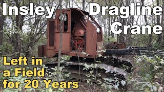 Insley Dragline Crane Forgotten in a Field for 20 Years - Will it Run Again? - Part 1