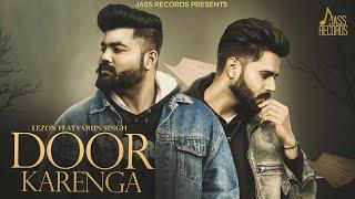 Door Karenga | ( Full HD) | Lezon Feat Varun Singh | New Punjabi Songs 2019 | Latest Punjabi Songs