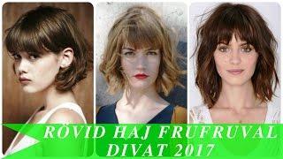 Rövid haj frufruval divat 2017