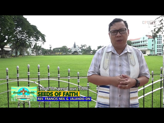 SEEDS OF FAITH EPI 130 How to spend our TIME
