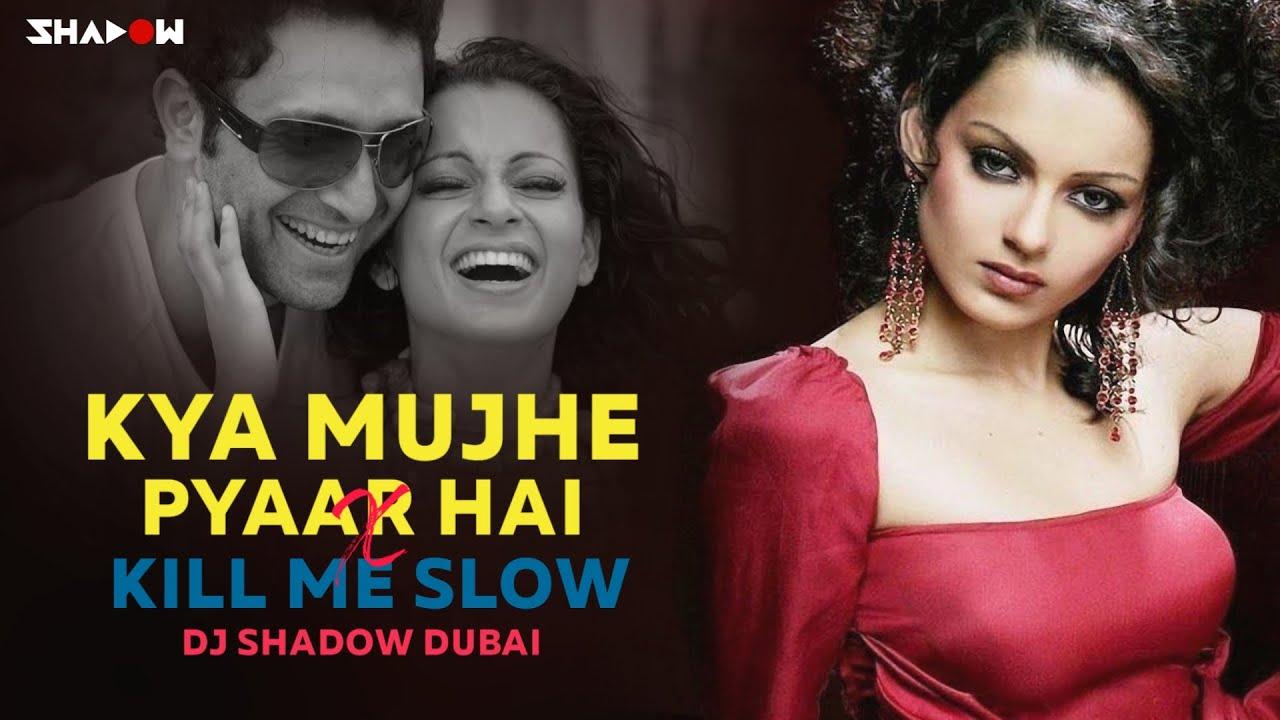 Kya Mujhe Pyar Hai x Kill Me Slow Mashup | DJ Shadow Dubai | Bolly Rave |  David Guetta | Morten