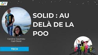 """""""Solid : au-delà de la POO"""" - Caroline Gaudreau & Gaël Deest"""