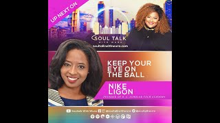 Keep Your Eyes On The Ball | Soultalk With Wura