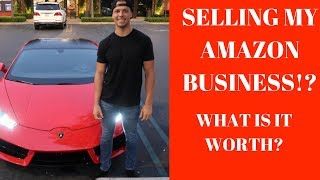 Im SELLING My AMAZON BUSINESS!?