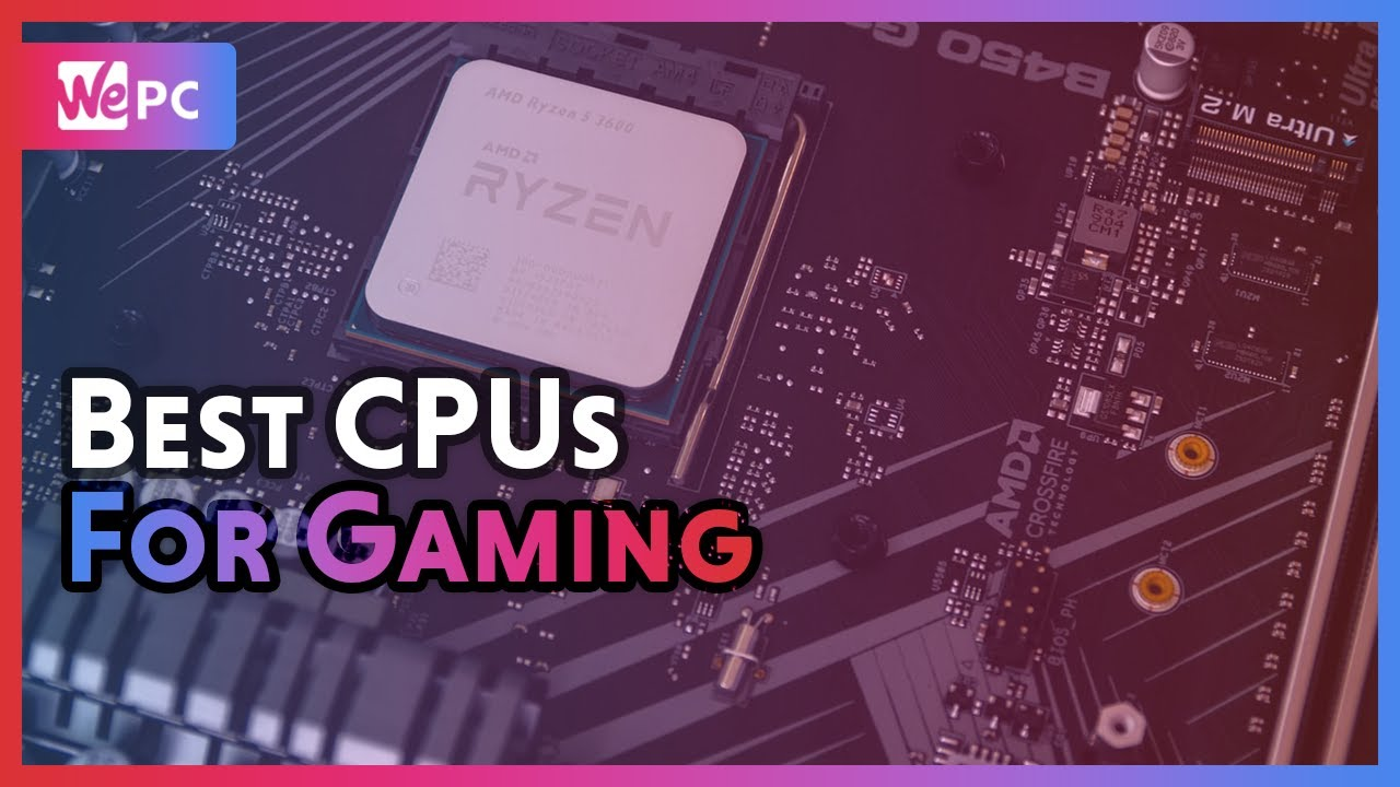 The Best Gaming CPUs of 2020 | WePC