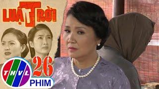 image Luật trời - Tập 26[1]: Bà Cúc tránh né khi bị bà Lâm hỏi han về quê quán nhà cửa