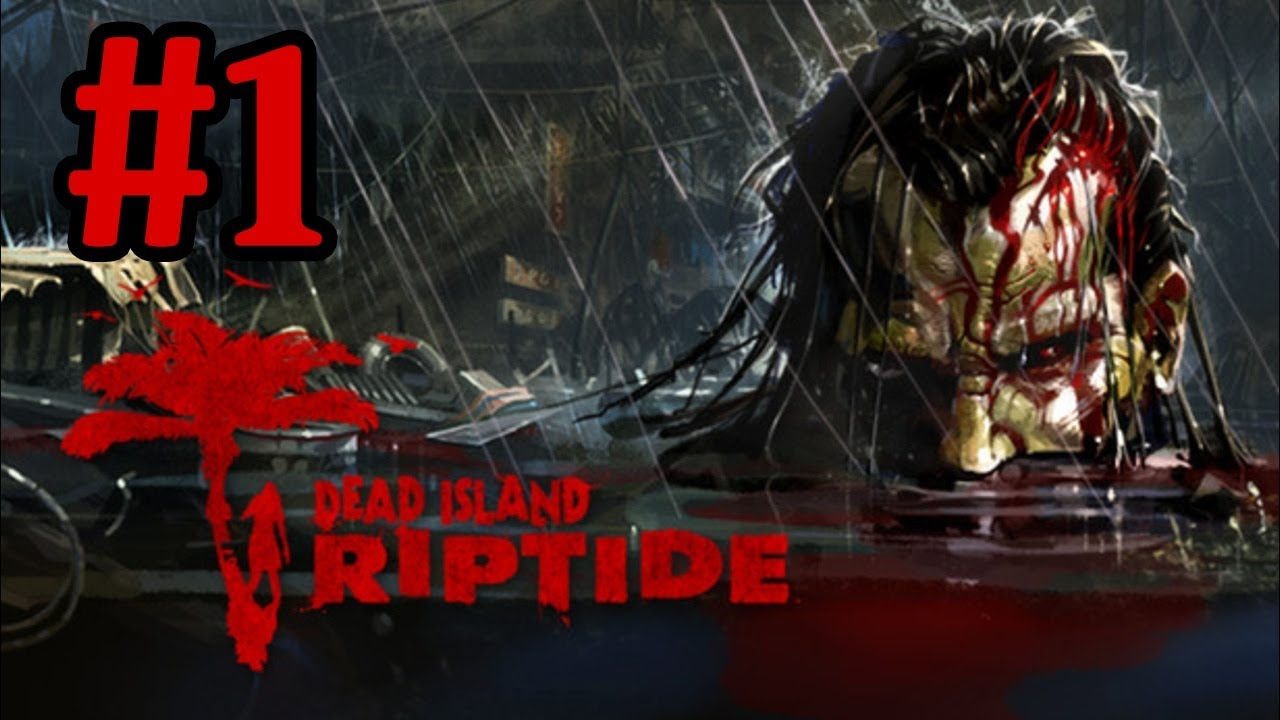 Xbox  Dead Island Riptide Walkthrough