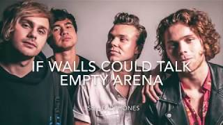 5 Seconds of Summer - If Walls Could Talk (empty arena)