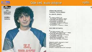 Senad Milanovic - Ej, brate, brate - (Audio 1986) - CEO ALBUM