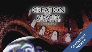 Creation and Miracles - Condensed Version