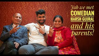 Jab we met stand up comedian @Harsh gujral  and his NOW world-famous Parents! #standupcomedy