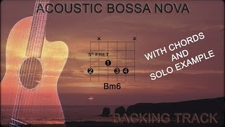 Bossa Nova Acoustic Backing Track. Guitar Chords, Positions and Progression