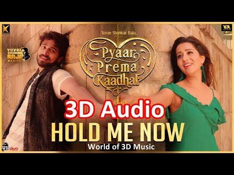 Hold Me Now - 3D Binaural Panning |Pyaar Prema Kaadhal |Harish Kalyan,Raiza Wilson |Elan
