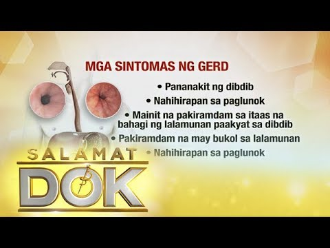 Salamat Dok: Causes And Symptoms Of Gerd