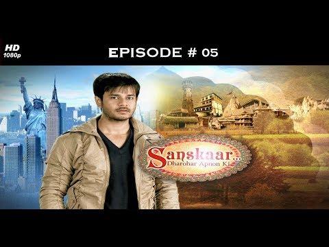 Sanskaar - Season 1 - 18th January 2013 - संस्कार  - Full Episode 5