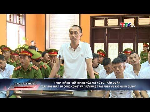 """Tòa án Nhân Dân TP Thanh Hóa Xét Xử Sơ Thẩm """"Tuấn Thần đèn"""" Và đồng Bọn"""