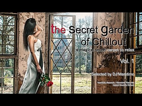 DJ Maretimo - The Secret Garden Of Chillout Vol. 1 - (Full Album), 2+ Hours magical sounds to relax