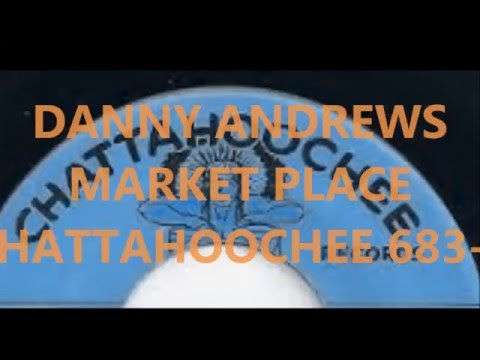 DANNY ANDREWS  - MARKET PLACE - CHATTAHOOCHEE 683 1