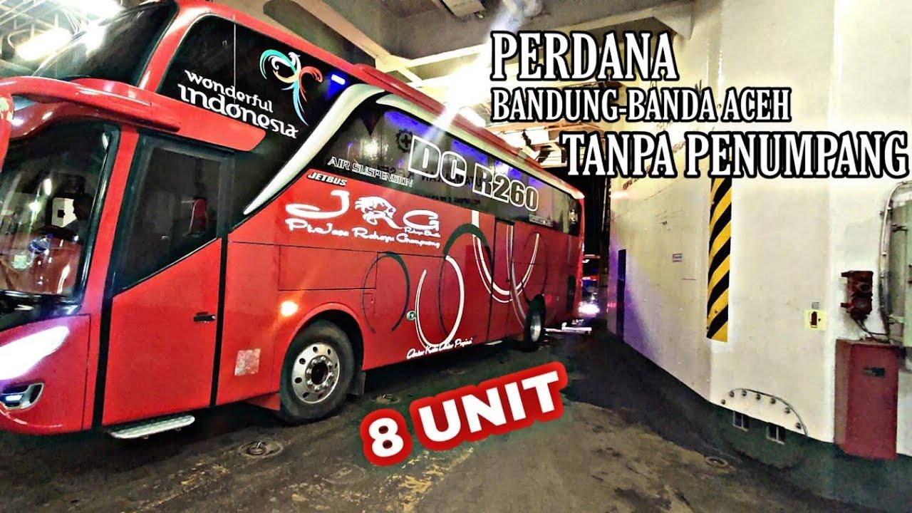Perdana Bus Jasa Rahayu Gumpueng Jrg Bandung Banda Aceh 8 Unit Naik Kapal Kmp Virgo 18 Youtube