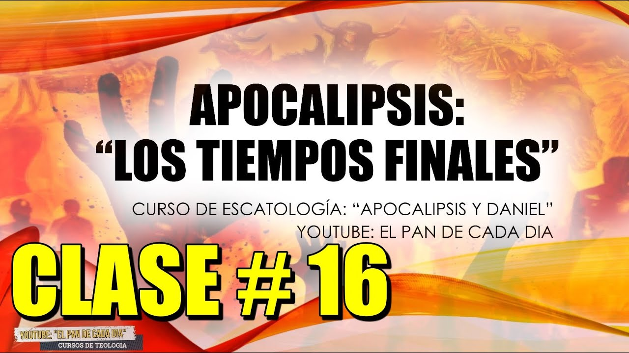 Escatología: Apocalipsis | Clase 16 | Las 7 mejores Bienaventuranzas del Apocalipsis