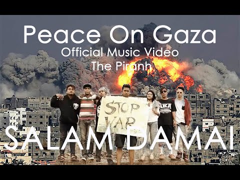 lagu untuk palestina.PEACE on GAZA The Piranh