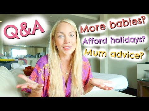 Q & A | MORE BABIES? AFFORDING HOLIDAYS? MOVING HOUSE? NEW MUM ADVICE?