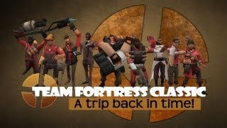 Team Fortress Classic: A Trip Back In Time [Commentary]