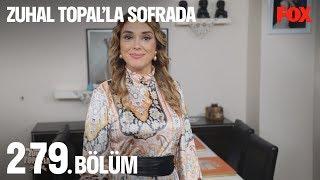 Zuhal Topal'la Sofrada 279. Bölüm