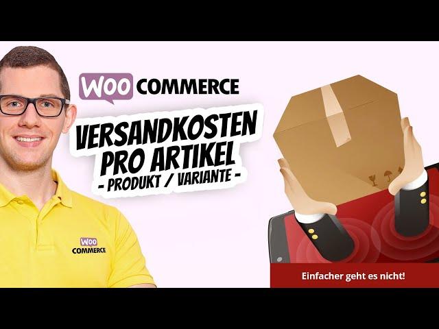 WooCommerce Versandkosten pro Artikel / Produkt / Variante ✅  Einfacher geht es nicht