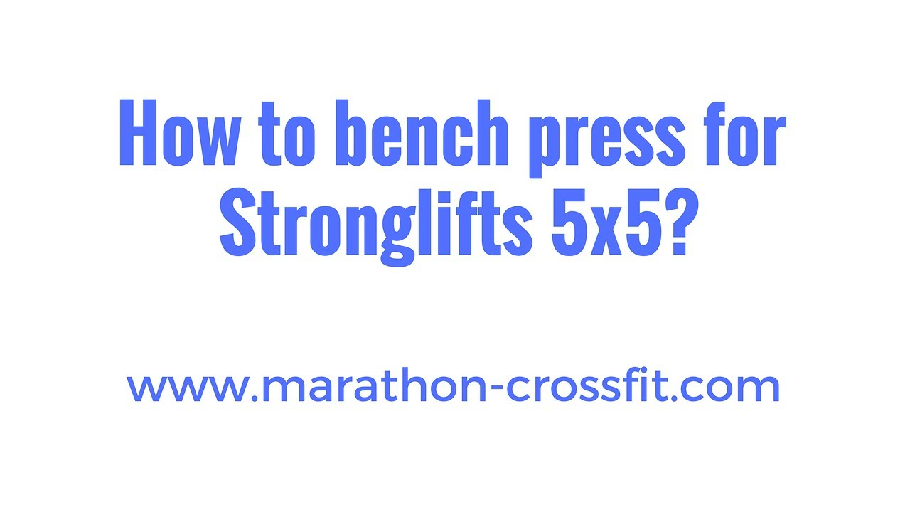 How to bench press for Stronglifts [Article]