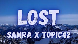 Samra x Topic42 - Lost (lyrics)