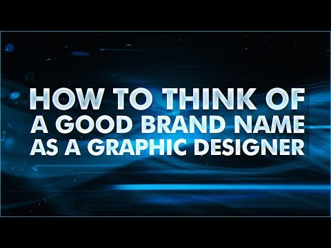 How To Think Of A Good Brand Name As A Graphic Designer! (2019)