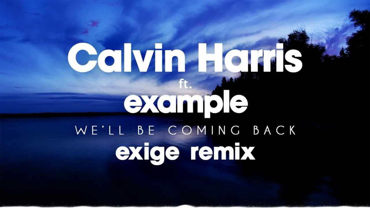 Calvin harris ft. Example we'll be coming back (cetana remix.