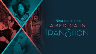 America In Transition | Trailer