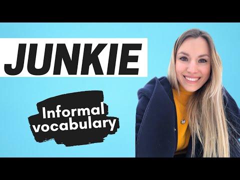 Informal vocabulary: JUNKIE