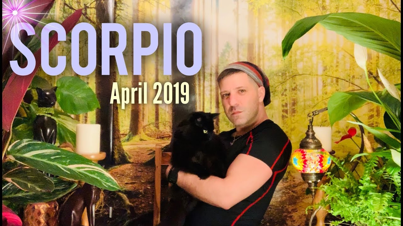 Scorpio April 2019 Angels Signs Success New Choice Love