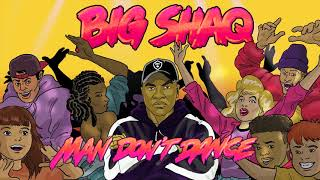 [1 HOUR] Big Shaq - Man Don't Dance