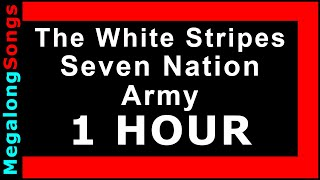 The White Stripes - Seven Nation Army 🔴 [1 HOUR] ✔️