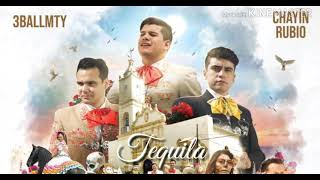 TEQUILA - 3BALLMTY, CHAYIN RUBIO (AUDIO)