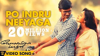 Download Hindi Video Songs - Velai Illa Pattadhaari #D25 #VIP - Po Indru Neeyaga | Full Video Song