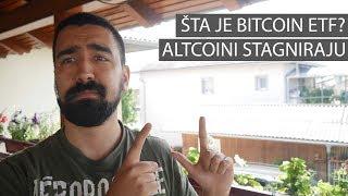 Šta je Bitcoin ETF? Altcoini Stagniraju | Cryptoportfolio
